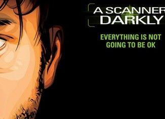 A Scanner Darkly (Una mirada a la oscuridad)
