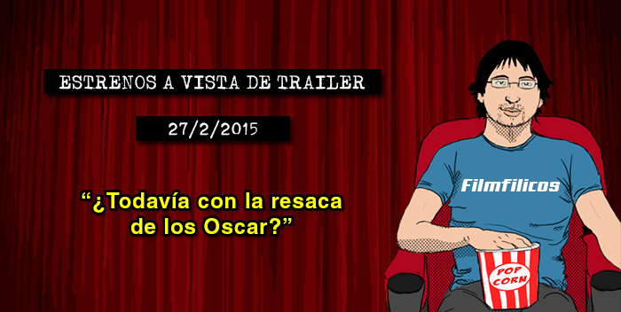 Estrenos de cine (27/02/2015)
