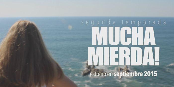 Trailer segudna temporada de Mucha Mierda