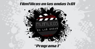 filmfilicos en las ondas 1x01