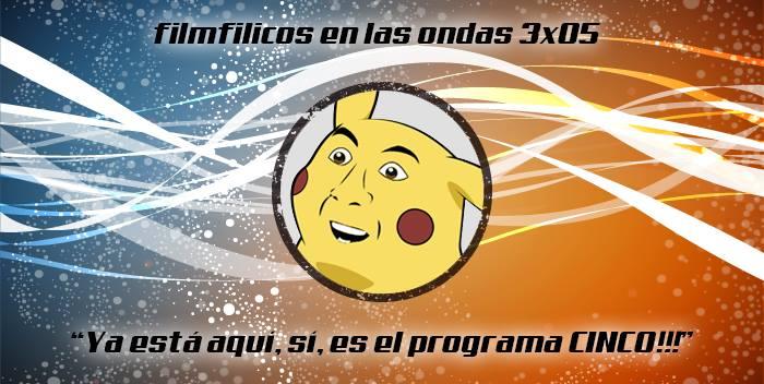Nuevo programa de radio Filmfilicos en las ondas 3x05