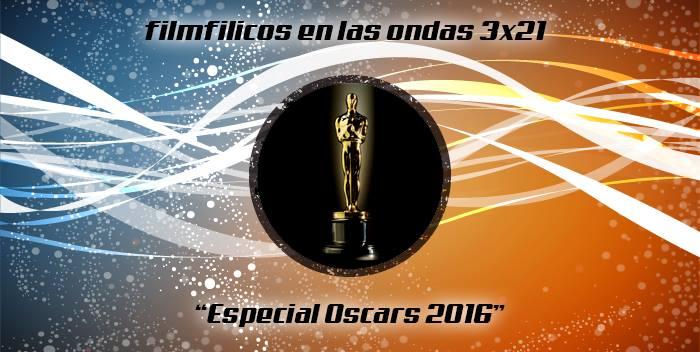 En el filmfilicos en las ondas 3x21 - Especial oscars 2016