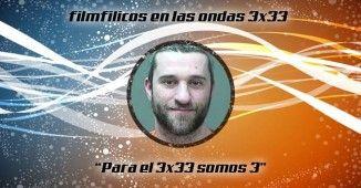 Programa de radio Filmfilicos en las ondas 3x33