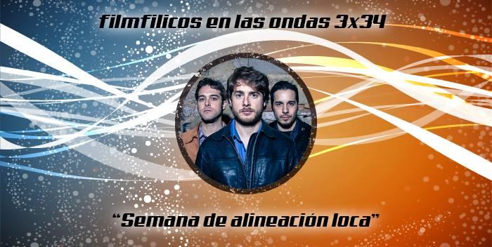 Programa de radio Filmfilicos en las ondas 3x34