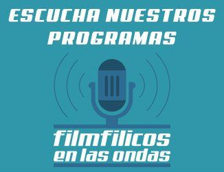filmfilicos en las ondas es un programa de radio creado por filmfilicos