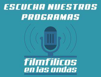 filmfilicos en las ondas es un programa de radio creado por filmfilicos