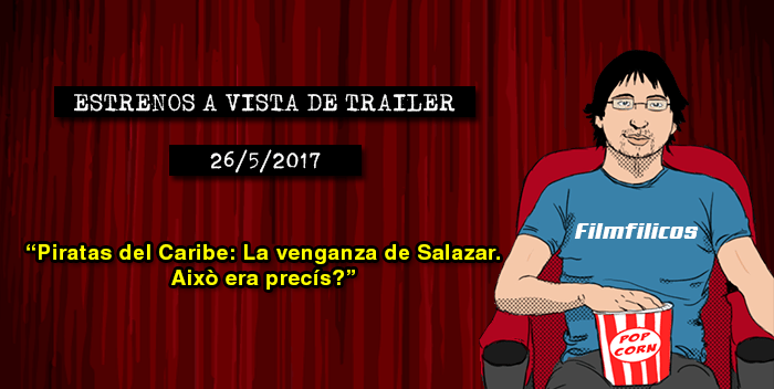 Estrenos de cine (26/05/2017)