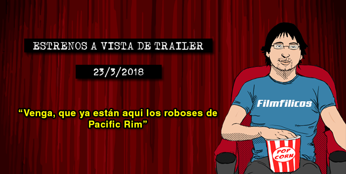 Estrenos de cine (23/03/2018)