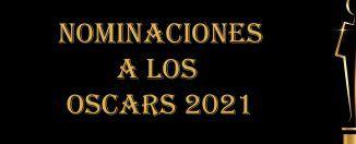 Nominaciones a los Oscar 2021 en Filmfilicos, el blog de cine