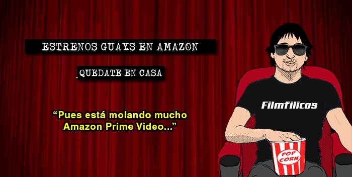 5 estrenos guays en Amazon Prime Video
