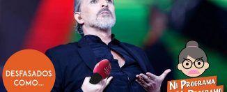 Ni programa, ni programo - Desfasados como Miguel