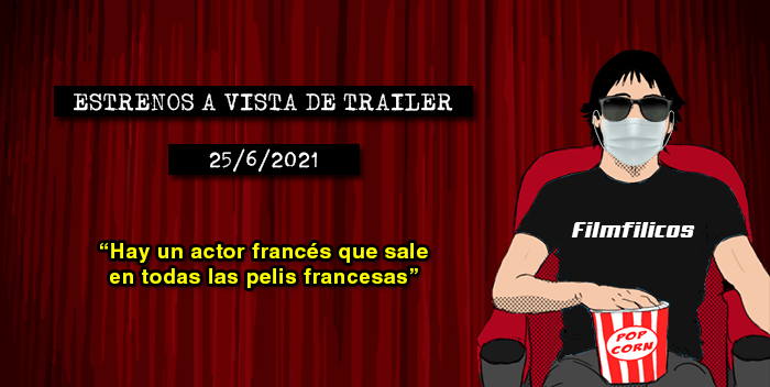 Estrenos de cine (25/6/2021)